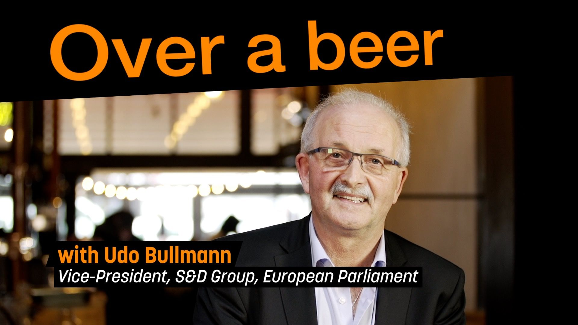 Over a Beer with Udo Bullmann